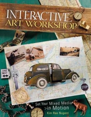 Interactive Art Workshop: Set Your Mixed Media in Motion - Nugent, Kim Rae