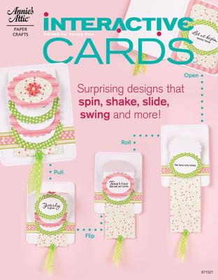 Interactive Cards: Surprising Designs That Spin, Flip, Slide, Swing and More! - Fox, Tanya (Editor)
