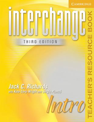 Interchange Intro Teacher's Resource Book - Richards, Jack C, Professor, and Cory-Wright, Kate, and Pianco, Sergio