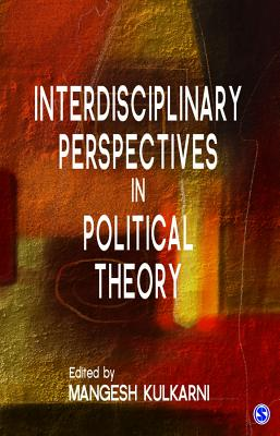 Interdisciplinary Perspectives in Political Theory - Kulkarni, Mangesh (Editor)