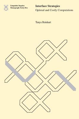 Interface Strategies: Optimal and Costly Computations - Reinhart, Tanya