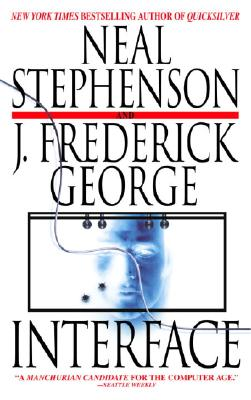 Interface - Stephenson, Neal, and George, J Frederick