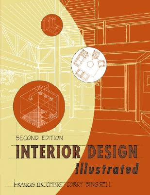 Interior Design Illustrated - Ching, Francis D K
