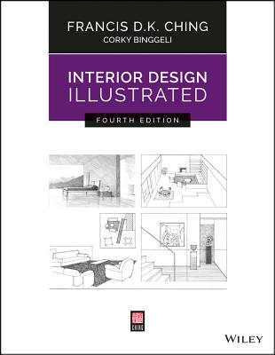 Interior Design Illustrated - Ching, Francis D K, and Binggeli, Corky