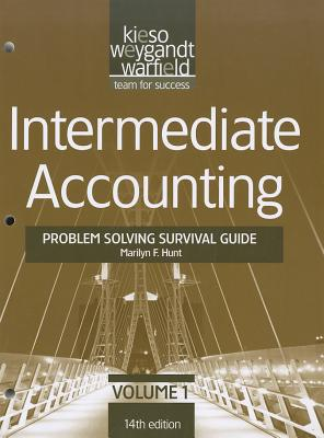 Intermediate Accounting Problem Solving Survival Guide, Volume I: Chapters 1-14 - Kieso, Donald E, Ph.D., CPA, and Weygandt, Jerry J, Ph.D., CPA, and Warfield, Terry D
