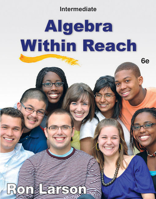 Intermediate Algebra: Algebra Within Reach - Larson, Ron, Professor