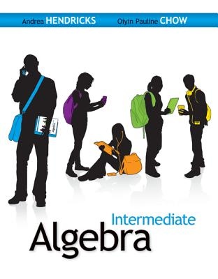 Intermediate Algebra - Hendricks, Andrea