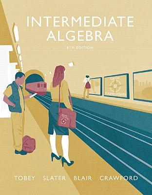 Intermediate Algebra - Tobey, John, Jr., and Slater, Jeffrey, and Crawford, Jenny