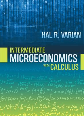 Intermediate Microeconomics with Calculus a Modern Approach - Varian, Hal R.