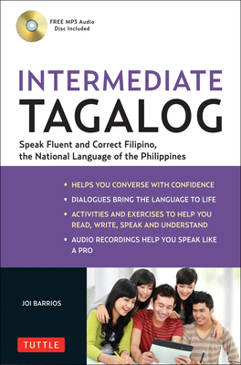 Intermediate Tagalog: Learn to Speak Fluent Tagalog (Filipino), the National Language of the Philippines - Barrios, Joi