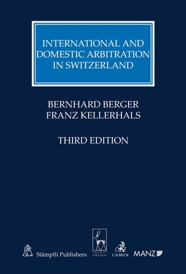 International and Domestic Arbitration in Switzerland - Berger, Bernhard, and Kellerhals, Franz