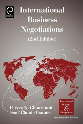International Business Negotiations - Ghauri, Pervez N, Dr. (Editor), and Usunier, Jean-Claude, Professor (Editor)
