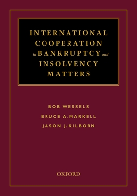 International Cooperation in Bankruptcy and Insolvency Matters - Wessels, Bob