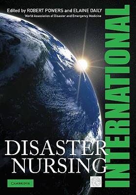 International Disaster Nursing - Powers, Robert (Editor), and Daily, Elaine (Editor)