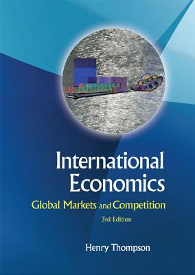 International Economics: Global Markets and Competition - Thompson, Henry