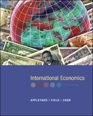 International Economics - Appleyard, Dennis R, and Field, Alfred J, and Cobb, Steven