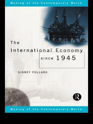 International Economy Since 1945 - Pollard, Sidney