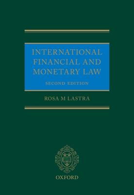 International Financial and Monetary Law - Lastra, Rosa M.
