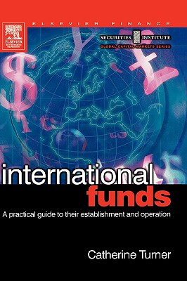 International Funds: A Practical Guide - Turner, Catherine