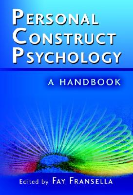 International Handbook of Personal Construct Psychology - Fransella, Fay, Dr. (Editor)
