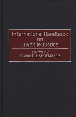 International Handbook on Juvenile Justice - Shoemaker, Donald J