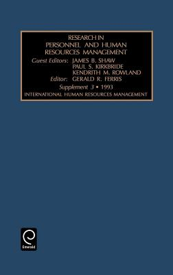 International Human Resources Management - Ferris, Gerald R. (Editor), and Shaw, James B. (Guest editor), and Kirkbride, Paul S. (Guest editor)
