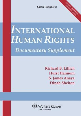 International Human Rights: Documentary Supplement - Lillich, Richard B, and Hannum, Hurst, and Anaya, S James