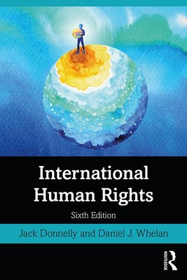International Human Rights - Donnelly, Jack, and Whelan, Daniel J