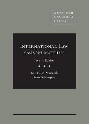 International Law: Cases and Materials - Damrosch, Lori Fisler, and Murphy, Sean D.