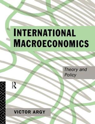 International Macroeconomics - Argy, Victor