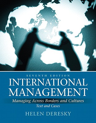 International Management: Managing Across Borders and Cultures: Text and Cases - Deresky, Helen