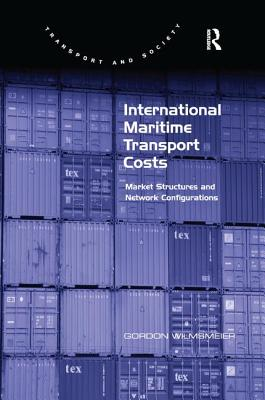 International Maritime Transport Costs: Market Structures and Network Configurations - Wilmsmeier, Gordon