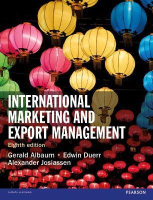 International Marketing and Export Management - Albaum, Gerald, and Duerr, Edwin, and Josiassen, Alexander