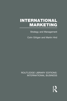International Marketing: Strategy and Management - Gilligan, Colin, and Hird, Martin