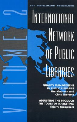 International Network of Public Libraries: Quality Management in Public Libraries - Klaassen, Ute, and Giappiconi, Thierry, and Wiersma, Chris