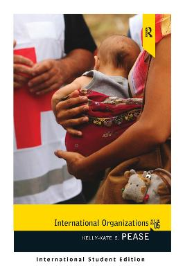 International Organizations: International Student Edition - Pease, Kelly-Kate S.