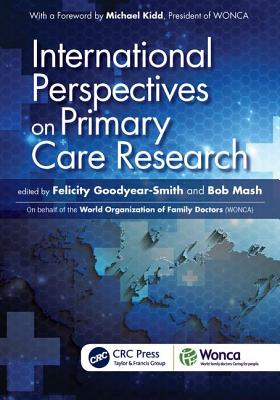 International Perspectives on Primary Care Research - Goodyear-Smith, Felicity (Editor), and Mash, Bob (Editor)