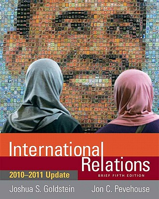 International Relations, Brief - Goldstein, Joshua S, and Pevehouse, Jon C
