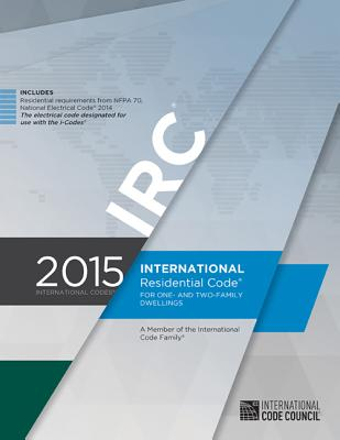 International Residential Code for One- And Two-Family Dwellings - International Code Council