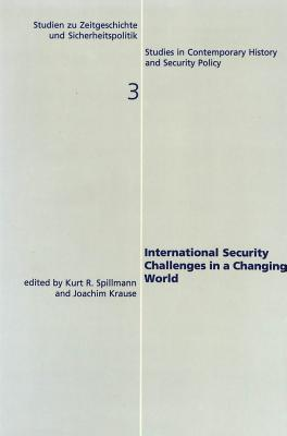 International Security Challenges in a Changing World - Spillmann, Kurt R (Editor), and Krause, Joachim (Editor)