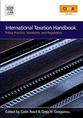 International Taxation Handbook: Policy, Practice, Standards, and Regulation - Gregoriou, Greg N (Editor), and Read, Colin (Editor)