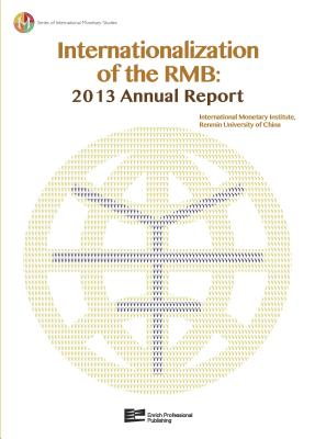 Internationalization of the RMB: 2013 Annual Report - International Monetary Institute