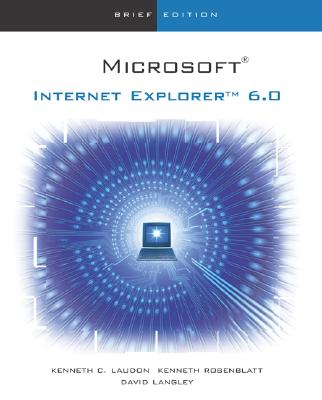Internet Explorer 6.0: Brief Edition - Laudon, Kenneth C.