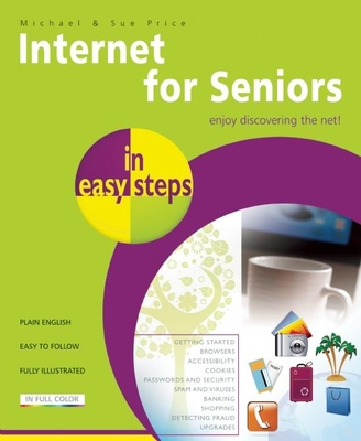 Internet for Seniors in Easy Steps - Price, Michael, and Price, Sue