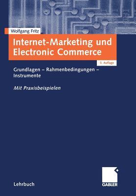 Internet-Marketing Und Electronic Commerce: Grundlagen Rahmenbedingungen Instrumente - Fritz, Wolfgang