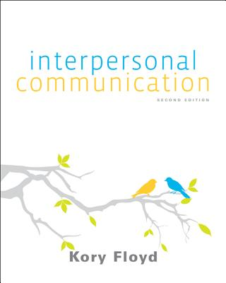 Interpersonal Communication - Floyd, Kory, Dr.
