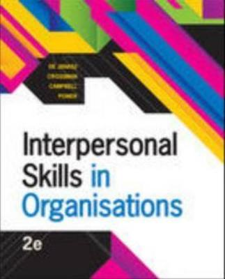 Interpersonal Skills in Organisations - De Janasz, Suzanne C., and Wood, Glenice J., and Gottschalk, Lorene