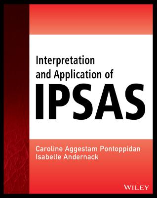 Interpretation and Application of IPSAS - Aggestam-Pontoppidan, Caroline, and Andernack, Isabelle