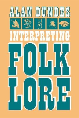 Interpreting Folklore - Dundes, Alan