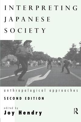 Interpreting Japanese Society: Anthropological Approaches - Hendry, Joy (Editor)